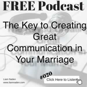 Podcast 020 - The Key to Creating Great Communication in Your Marriage. True communication is impossible without this one key ingredient.
