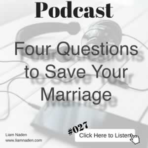 Podcast 027 – Four Questions to Save Your Marriage