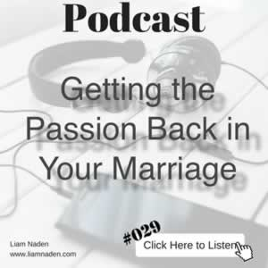 Podcast 029 – Getting the Passion Back in Your Marriage
