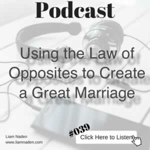 Podcast 039 - Using the Law of Opposites to Create a Great Marriage