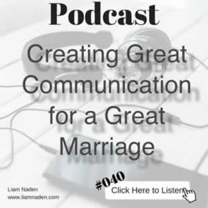 Podcast 040 - Creating Great Communication for a Great Marriage