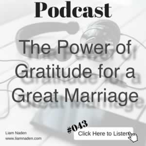 Podcast 043 - The Power of Gratitude for a Great Marriage